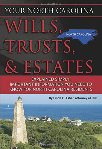 your-north-carolina-wills-trusts-estates-explained-simply-important-information-you-need-to-know-for-north-carolina-residents-back-to-basics