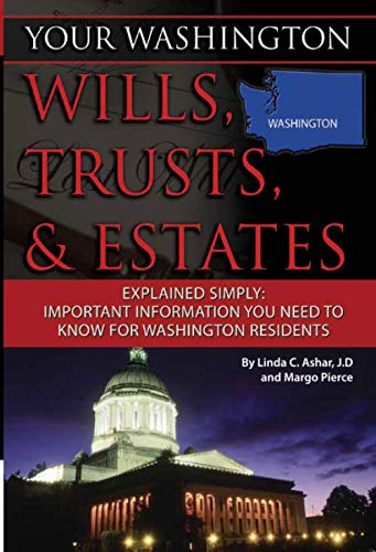 your-washington-wills-trusts-estates-explained-simply-important-information-you-need-to-know-for-washington-residents-your-wills-trusts-estates