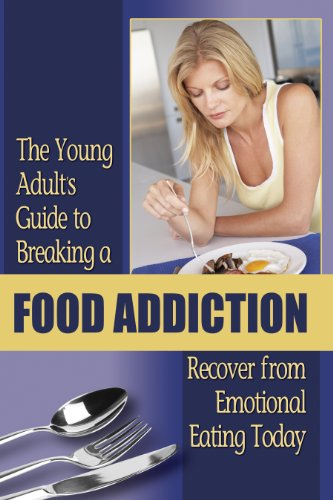 the-young-adults-guide-to-breaking-a-food-addiction-recover-from-emotional-eating-today