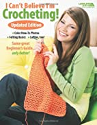 I Can't Believe I'm Crocheting Updated…