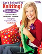 I Can't Believe I'm Knitting! Updated…