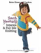 Teach Yourself Intarsia and Fair Isle…