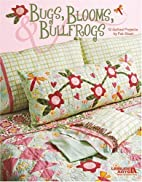 Bugs, Blooms, and Bullfrogs Leisure Arts…