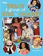 Teach a Group of Kids to Crochet Leisure…