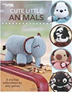 Cute Little Animals by Amy Gaines
