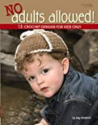 No Adults Allowed! Leisure Arts #4410 by Kay…