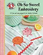 Oh-So-Sweet Embroidery (Leisure Arts #4730)…