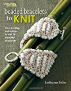 Beaded Bracelets to Knit Leisure Arts #4786…