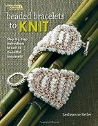 Beaded Bracelets to Knit Leisure Arts #4786…