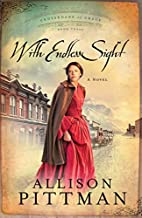 With Endless Sight by Allison K. Pittman