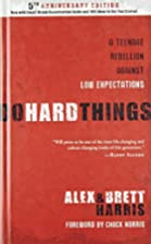 Do Hard Things: A Teenage Rebellion Against…