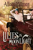 Lilies in Moonlight: A Novel by Allison K.…
