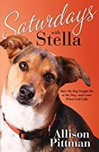 Saturdays with Stella: How My Dog Taught Me…