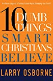 Osborne, Larry: Ten Dumb Things Smart Christians Believe