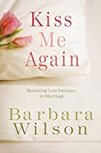 Kiss Me Again: Restoring Lost Intimacy in…