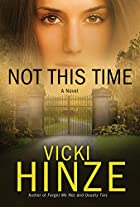 Not This Time: A Novel (Crossroads Crisis…