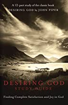 Desiring God DVD Study Guide: Finding…