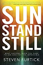 Sun Stand Still: What Happens When You Dare…