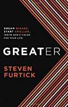 Greater: Dream Bigger. Start Smaller. Ignite&hellip;