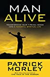 Morley, Patrick: Man Alive: Transforming Your Seven Primal Needs into a Powerful Spiritual Life