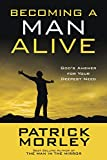 Morley, Patrick: Becoming a Man Alive  (10-PK): God's Answer for Your Deepest Need