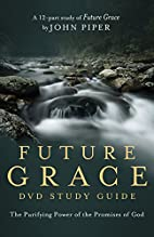Future Grace Study Guide: The Purifying…