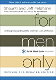 Feldhahn, Shaunti: For Men Only, Revised and Updated Edition: A Straightforward Guide to the Inner Lives of Women