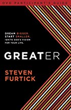 Greater Participant's Guide by Steven…