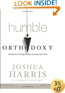 Humble Orthodoxy: Holding the Truth High Without Putting People Down