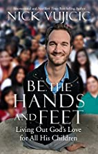 Be the Hands and Feet: Living Out God's…