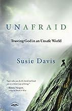Unafraid: Trusting God in an Unsafe World by…
