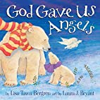 God Gave Us Angels by Lisa Tawn Bergren