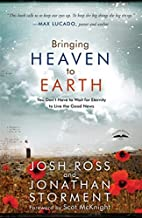 Bringing Heaven to Earth: You Don't…