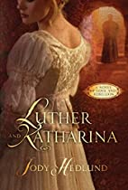 Luther and Katharina: A Novel of Love and…