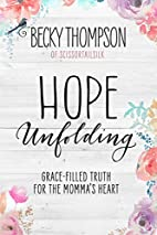 Hope Unfolding: Grace-Filled Truth for the…