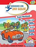 Hooked on Phonics: Hooked On Second Grade Super Workbook (Hooked on Phonics)
