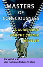 Masters of Consciousness--A Guide Book for…