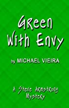 Green With Envy by Michael Vieira
