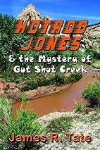 Hotrod Jones & the Mystery of Gut Shot Creek…