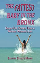 THE FATTEST BABY IN THE BRONX: Snack-size…