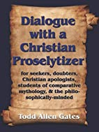 Dialogue with a Christian Proselytizer by…