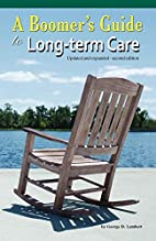A Boomer's Guide to Long-term Care by D.…