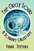 The Circle Tour: A Journey Called Life by…