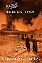 The Black March (Soldier of the Legion, Book…