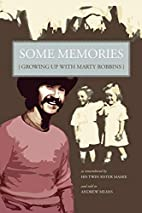 SOME MEMORIES: Growing Up with Marty Robbins…
