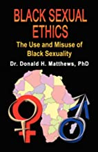 BLACK SEXUAL ETHICS: The Use and Misuse of…