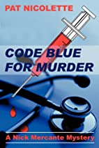 Code Blue for Murder by Pat Nicolette