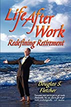 LIFE AFTER WORK: Redefining Retirement - A…