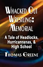 whacked Out wrestling: Memorial - A tale of…