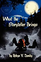 What the Storyteller Brings by Y. Robyn…